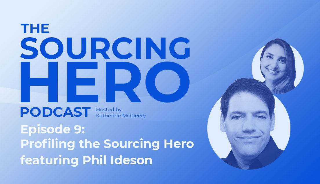 Episode 9: The Profile of a Sourcing Hero