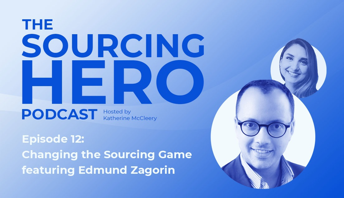 Episode 12: Changing the Sourcing Game